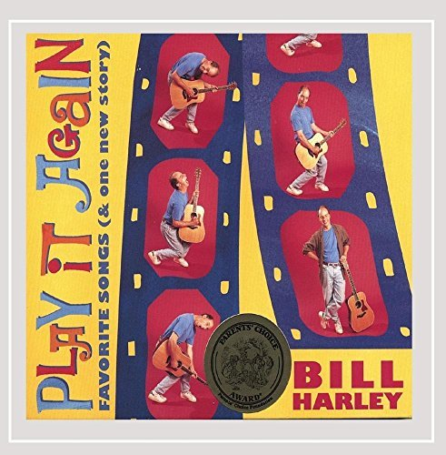 Bill Harley Play It Again Bill's Best Song