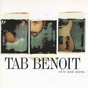 Tab Benoit/Nice & Warm