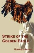 Kimberly Knight Strike Of The Golden Eagle