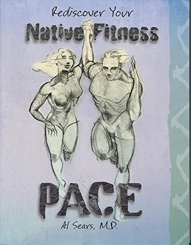 Al Sears Pace (pb) Rediscover Your Native Fitness