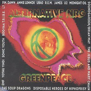 alternative-nrg-alternative-nrg-greenpeace-com-rem-james-u2-midnight-oil-soup-dragons-l7-emf-ub40