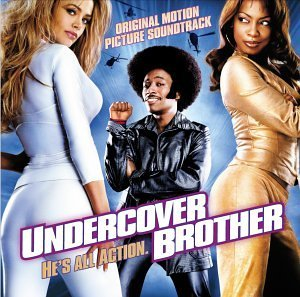 Undercover Brother Soundtrack Snoop Dogg Isley Brothers Mary Jane Girls