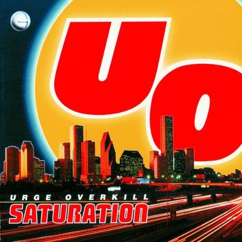Urge Overkill Saturation