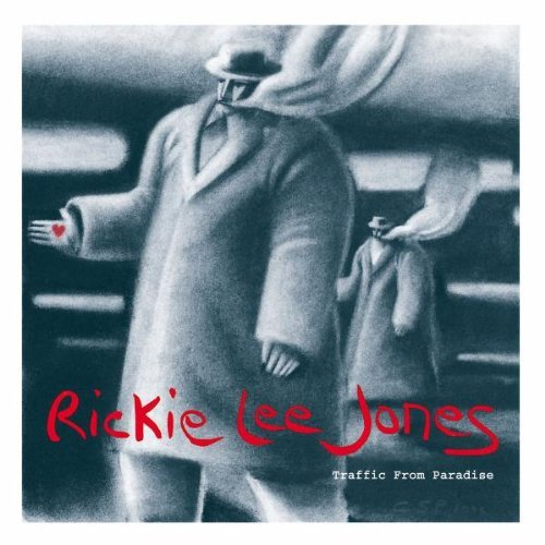 Rickie Lee Jones Traffic From Paradise