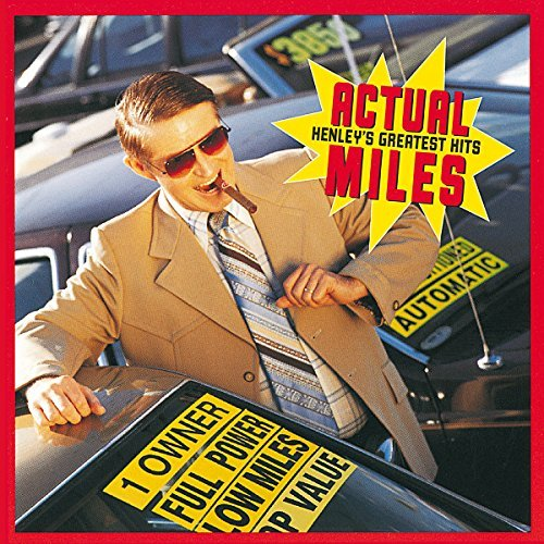 Don Henley/Actual Miles-Henley's Greatest