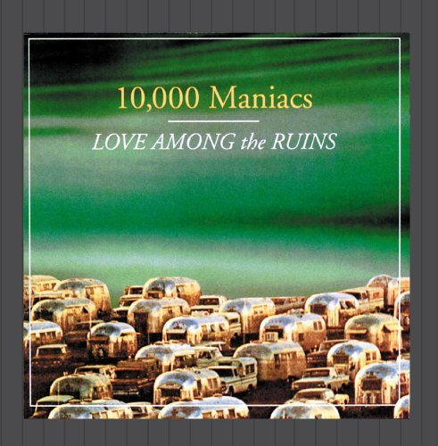 10000 Maniacs Love Among The Ruins Import Gbr