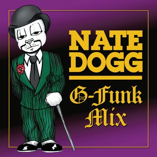 Nate Dogg G Funk Mix Explicit Version