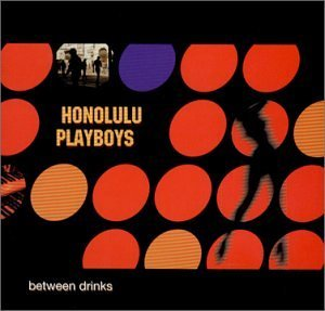 Honolulu Playboys Between Drinks