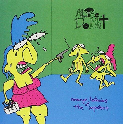 Alice Donut/Revenge Fantasies Of The Impot