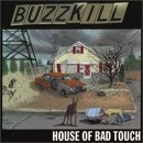 Buzzkill House Of Bad Touch