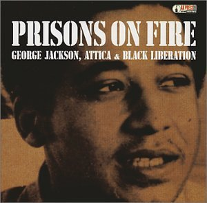 Prisons On Fire Prisons On Fire Attica Jackson Black Liberation