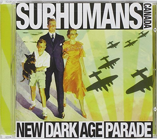 Subhumans New Dark Age Parade