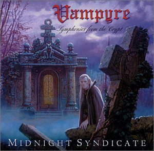 Midnight Syndicate Vampyre Symphonies From The Crypt