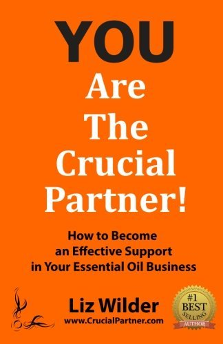Liz Wilder You Are The Crucial Partner How To Become An Effective Support In Your Essent