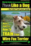 Mr Paul Allen Pearce Wire Fox Terrier Wire Fox Terrier Training Aaa A Here's Exactly