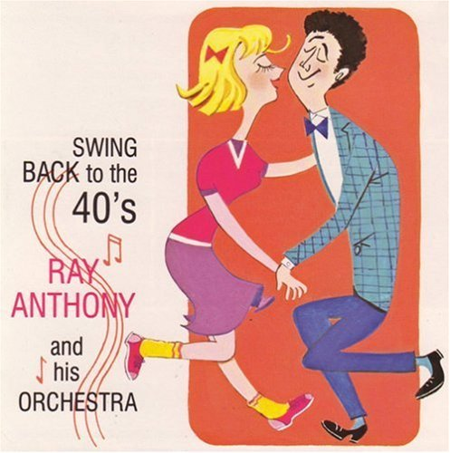 Ray & His Orchestra Anthony Vol. 1 Swing Back To The 40s