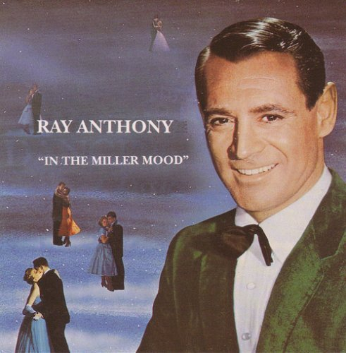 Ray & His Orchestra Anthony/Vol. 1-In The Miller Mood