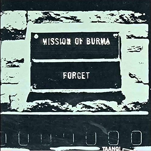 Mission Of Burma Forget Forget