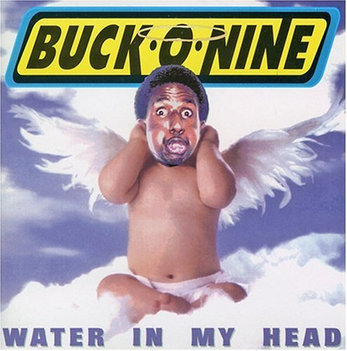 buck-o-nine-water-in-my-head