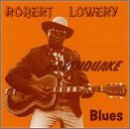 Robert Lowery Earthquake Blues
