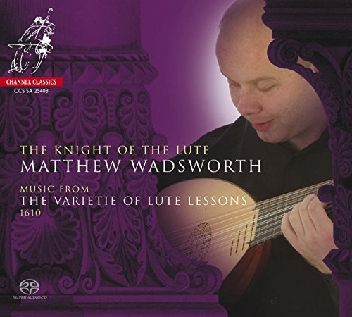 Matthew Wadsworth Knight Of The Lute Sacd