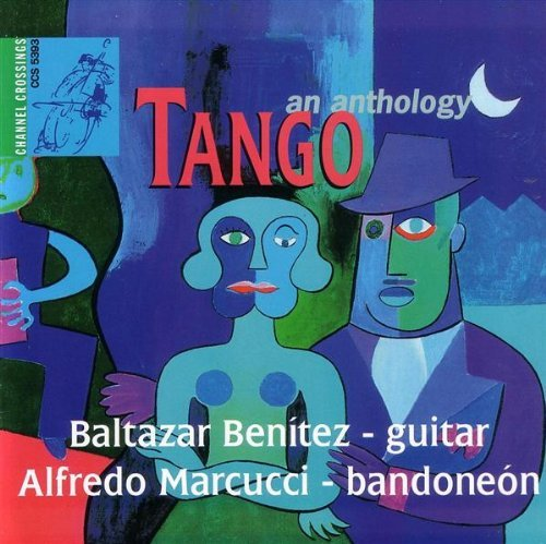 Balthazar & Alfredo Ma Benitez Tango Anthology