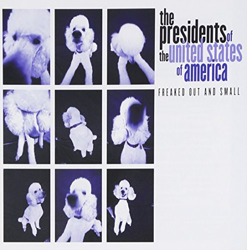 Presidents Of The United State Freaked Out & Small Incl. Bonus Tracks