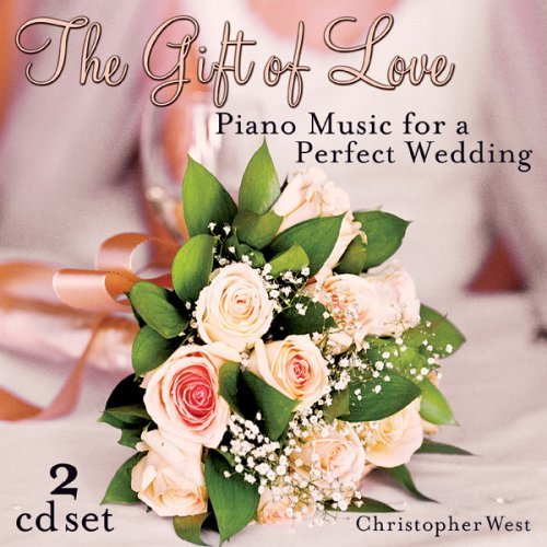 Christopher West Gift Of Love Piano Music For A 2 CD