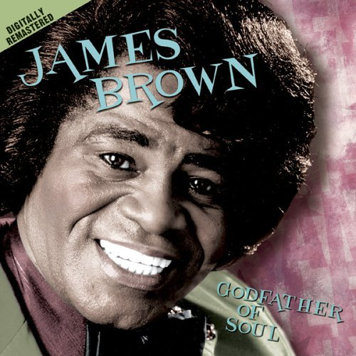 James Brown Godfather Of Soul Remastered