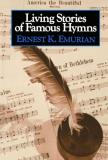 Ernest K. Emurian Living Stories Of Famous Hymns