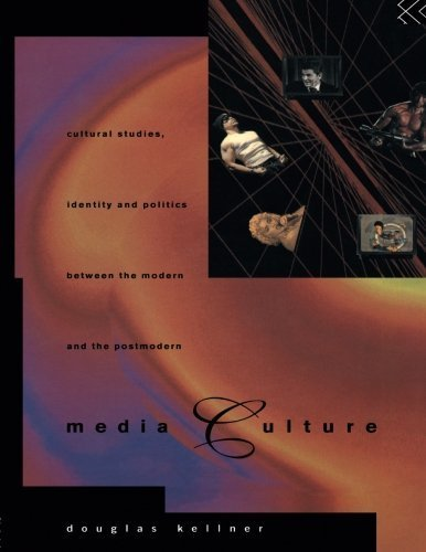 Douglas Kellner Media Culture Cultural Studies Identity And Politics Between T