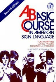 Carol A. Padden A Basic Course In American Sign Language 0002 Edition;