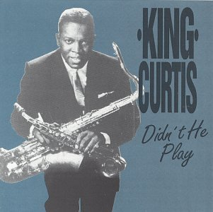 King Curtis Didn't He Play