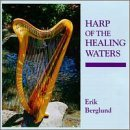 Erik Berglund Harp Of The Healing Waters