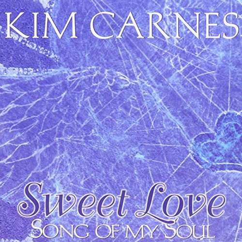 kim-carnes-sweet-love-song-of-my-soul