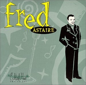 Fred Astaire Cocktail Hour Fred Astaire 2 CD Set Cocktail Hour
