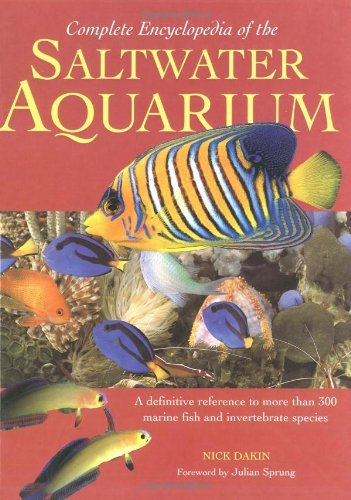 Nick Dakin Complete Encyclopedia Of The Saltwater Aquarium
