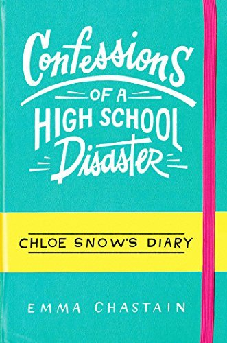 Emma Chastain Confessions Of A High School Disaster