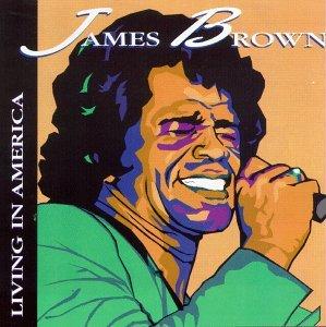 James Brown/Living In America