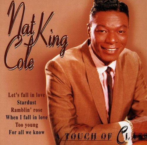 Nat King Cole Touch Of Class Import Ned
