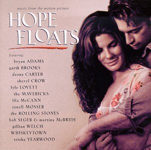 Hope Floats Soundtrack Crow Rolling Stones Yearwood Lovett Carter Welch Mosser