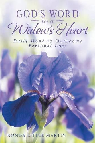 Ronda Little Martin God's Word To A Widow's Heart Daily Hope To Overcome Personal Loss
