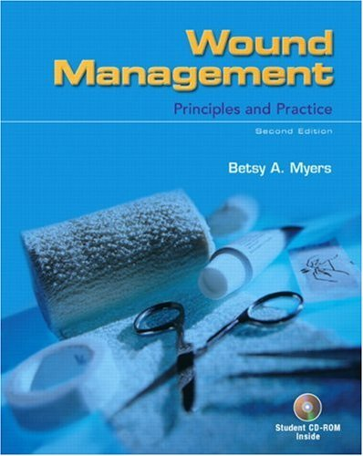 Betsy A. Myers Wound Management Principles And Practice [with Cdrom] 0 Edition;