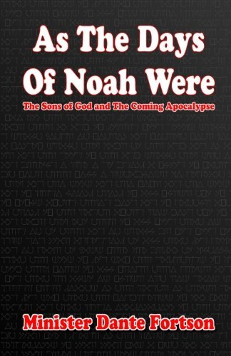 Minister Dante Fortson As The Days Of Noah Were The Sons Of God And The Coming Apocalypse