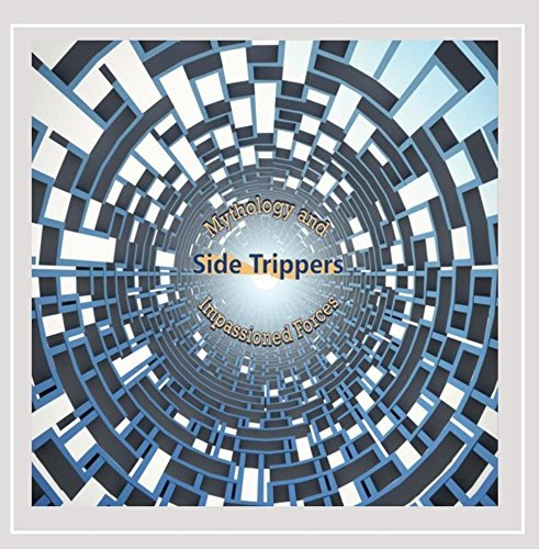 Side Trippers Mythology & Impassioned Forces