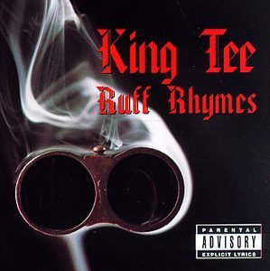 King Tee Ruff Rhymes Greatest Hits Explicit Version 2 On 1