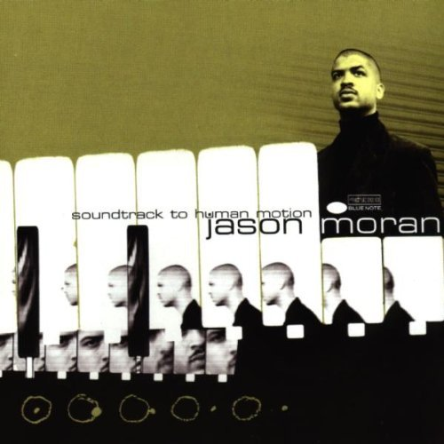 Jason Moran Soundtrack To Human Motion