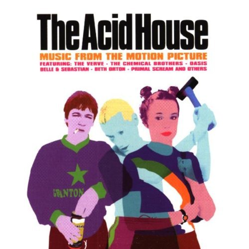 Acid House Soundtrack Primal Scream Pastels Orton T. Rex Arab Strap Verve