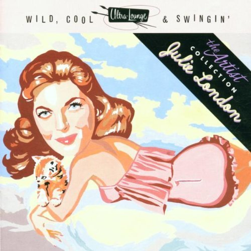 Julie London Wild Cool & Swingin' Wild Cool & Swingin' Series