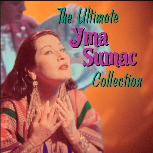 yma-sumac-ultimate-yma-sumac-collection
